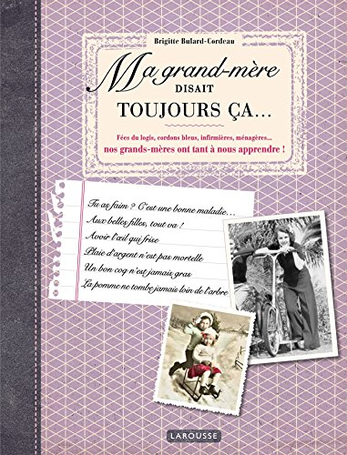 Ma grand-mère disait toujours ça par Brigitte Bulard-Cordeau