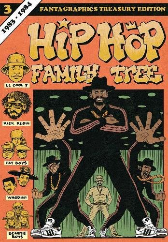 Hip Hop Family Tree Book 3: 1983-1984 (Fantagraphics treasury edition)