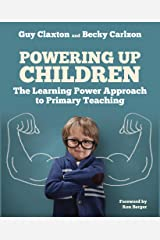 Powering Up Children: The Learning Power Approach to Primary Teaching (The Learning Power series) Paperback