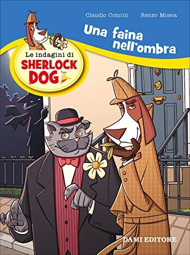 Una faina nell'ombra. Le indagini di Sherlock Dog: 1