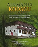 Ainmanes of Kodagu: Ancestral Homes of Kodagu and their Socio-Cutlural Significance