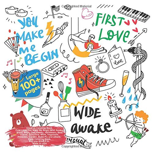 Creative Coloring Book First Love You Make Me Begin Wild Awake, Word, Boys, Owl, Candy, Halloween, Best Friend, Sunshine, Mom, Vegetable, Princess, ... Wild Awake and others Doodle Book, Band 1)