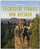 Reise durch die SÄCHSISCHE SCHWEIZ und DRESDEN - Ein Bildband mit über 175 Bildern auf 140 Seiten - STÜRTZ Verlag