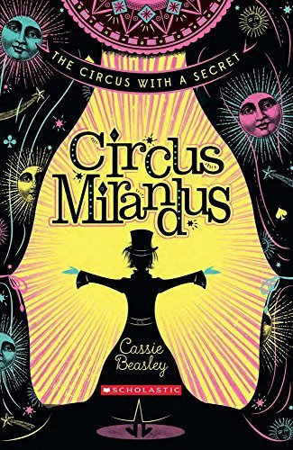 Circus Mirandus by Cassie Beasley (2015-06-04)