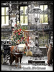 The Adventure of the Manufactured Miracle (The Midwinter Mysteries of Sherlock Holmes Book 1) (English Edition)