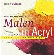 Malen in Acryl. Von Künstlern inspiriert (Reihe: Belser Malschule: Step by step in art)