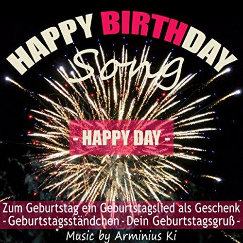 Happy Birthday Song Happy Day Zum Geburtstag Ein Geburtstagslied