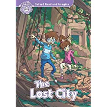 Oxford Read And Imagine 4. The Lost City (+ MP3)