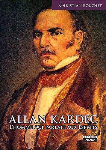 Allan Kardec, l'homme qui parlait aux esprits