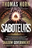 Saboteurs: From Shocking Wikileaks Revelations about Satanism in the US Capitol to the Connection Between Witchcraft, the Babalon Working, Spirit ... Are Manipulating American Society Throug