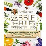 Ma bible des huiles essentielles (édition enrichie)