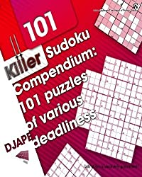Killer Sudoku Compendium: 101 puzzles of various deadliness by Dj Ape (2009-07-09)