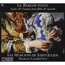 Le Berger Poete: Suites Y Sonatas Para Flauta Y Musette / Les Musiciens De Saint-Julien - Lazarevitch