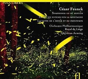 César Franck : Symphonie en ré -  Ce qu'on entend sur la montagne - La lutte de l'hiver et du printemps