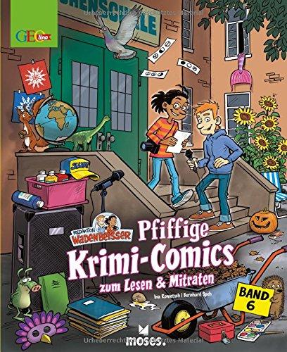 Redaktion Wadenbeißer Band 6 | Pfiffige Krimi-Comics zum Lesen und Mitraten | GEOlino
