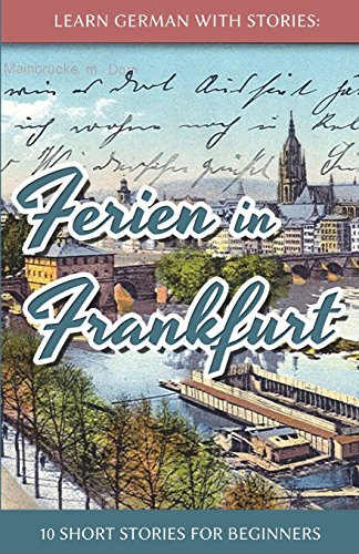 Vacation in Frankfurt - 10 short stories for beginners