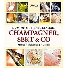 Dumonts kleines Lexikon Champagner, Sekt & Co