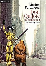 Don Quijote de Manhattan: Testamento yankee par Marina Perezagua
