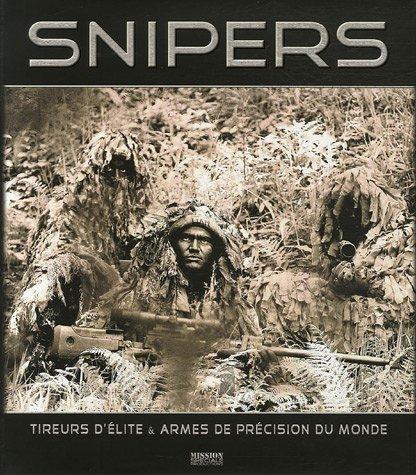 SNIPERS, tireurs d'élite et armes de précision du monde