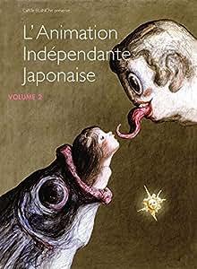L'Animation indépendante japonaise - Volume 2 COMBO Blu Ray + DVD