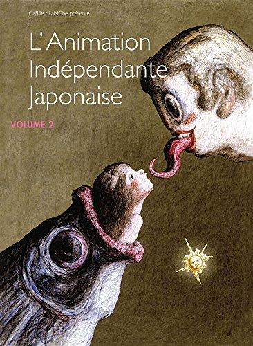 L'Animation indépendante japonaise - Volume 2