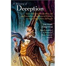 A Treasury Of Deception: Liars, Misleaders, Hoodwinkers and the Extraordinary True Stories of History's Greatest Hoaxes, Fakes and Frauds (Michael Farquhar Treasury)