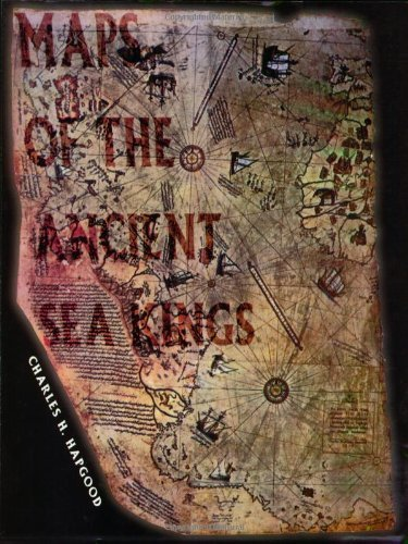 Maps of the Ancient Sea Kings: Evidence of Advanced Civilization in the Ice Age by Charles H. Hapgood (1997-01-01)