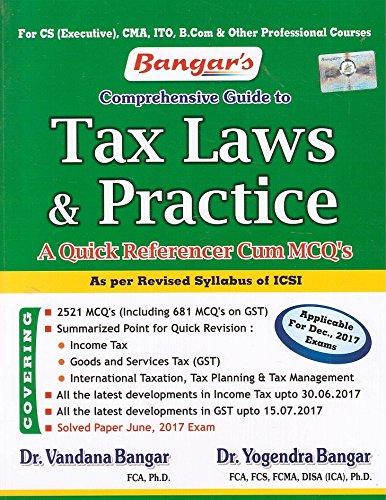 Aadhya Prakashan's Comprehensive Guide to Tax Laws & Practice A Quick Referencer Cum MCQ's for CS Executive Dec. 2017 Exam by Dr. Vandana & Yogendra Bangar