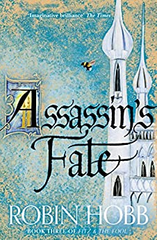 Assassin's Fate (Fitz and the Fool, Book 3) by [Hobb, Robin]