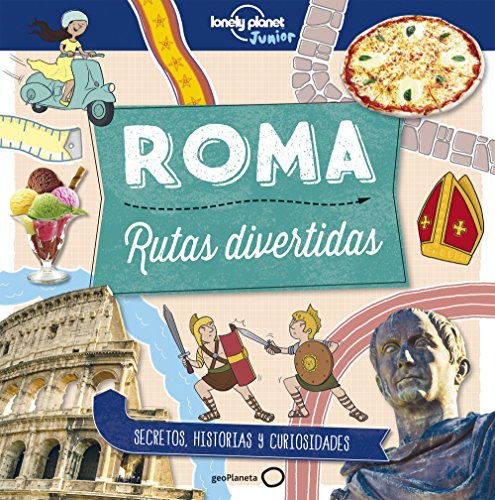 Roma. Rutas divertidas (Lonely Planet Junior) por Moira Butterfield
