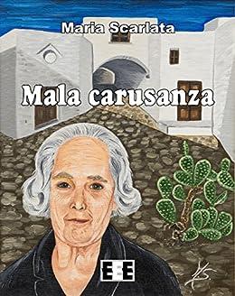 Mala carusanza (I Mainstream Vol. 26) di [Scarlata, Maria]
