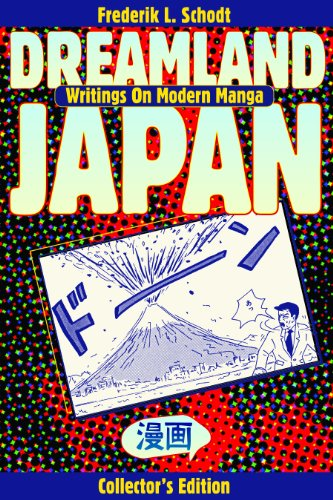 Dreamland Japan: Writings on Modern Manga por Frederik L. Schodt