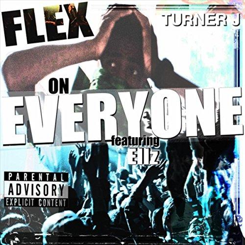 Flex on Everyone (feat. Ellz) [Explicit] Flex Turner