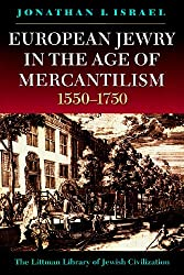 European Jewry in the Age of Mercantilism, 1550-1750 (Littman Library of Jewish Civilization)