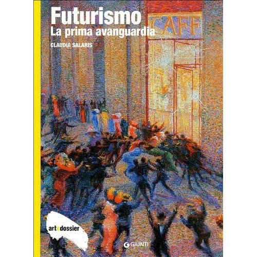 Futurismo. La Prima Avanguardia. Ediz. Illustrata