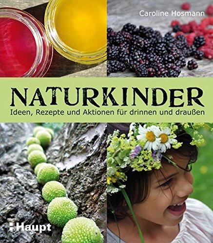naturkinder-ideen-rezepte-und-aktionen-fr-drinnen-und-drauen