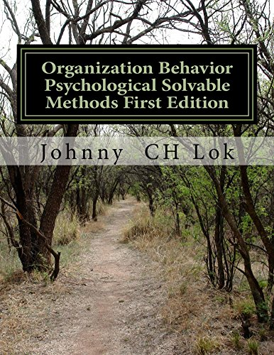 Organization Behavior Psychological Solvable Methods First Edition (English Edition)