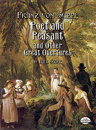 Poet and Peasant and Other Great Overtures in Full Score por Franz Von Suppe