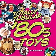 Totally Tubular '80s Toys (English Edition)