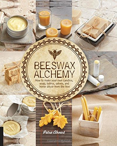 beeswax-alchemy-how-to-make-your-own-soap-candles-balms-creams-and-salves-from-the-hive