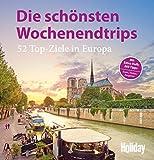 HOLIDAY Reisebuch: Die schönsten Wochenendtrips: 52 Top-Ziele in Europa - Top-Aktualisierte Neuauflage