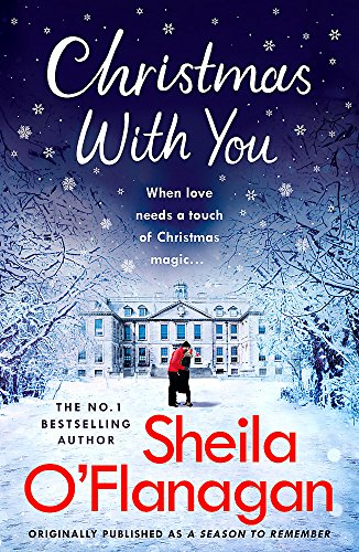 Christmas With You: Curl up for a feel-good Christmas treat with No. 1 bestseller Sheila O'Flanagan