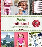 Köln mit Kind: Der Kölner Guide für junge Eltern - von der Schwangerschaft bis zum Schultalter