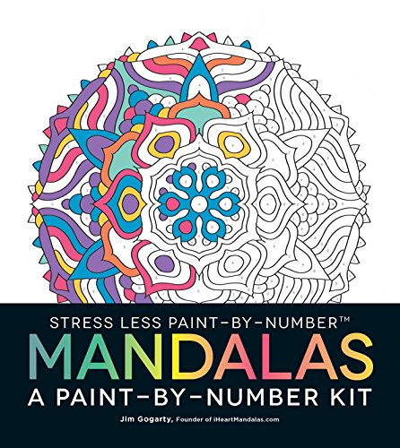 Stress Less Paint-By-Number Mandalas: A Paint-By-Number Kit par Jim Gogarty