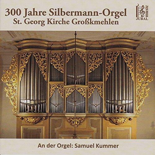 300 Jahre Silbermann-Orgel Großkmehlen 300 Audio