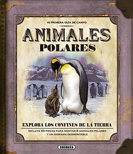 Animales polares (Mi Primera Guía De Campo) por Susaeta Ediciones S A
