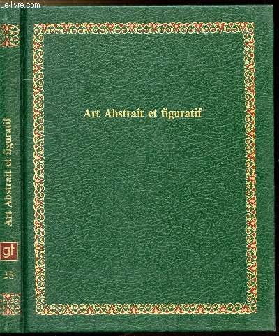Art abstrait et figuratif (Bibliotheque Laffont des grands themes ; 25) (French Edition)