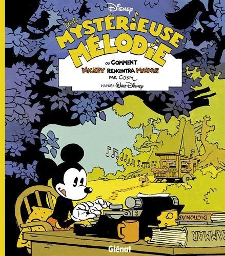 Disney / Glnat - Une mystrieuse mlodie : ou comment Mickey rencontra Minnie - Grand Prix du Festival d'Angoulme 2017