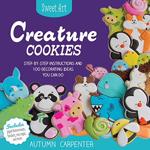Download Pdf Creature Cookies Step By Step Instructions And 80
