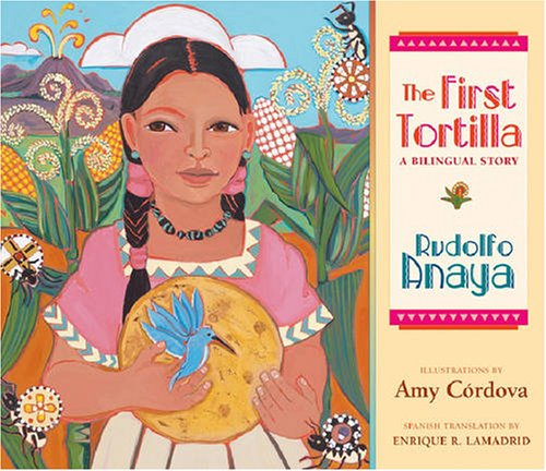 The First Tortilla: A Bilingual Story por Rudolfo A. Anaya